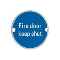 Fire Door Keep Shut Sign 76mm Dia. SA