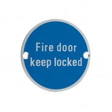 Fire Door Keep Locked Sign 76mm Dia. SA