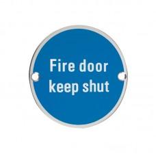 Fire Door Keep Shut Sign 76mm Dia. PS