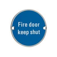 Fire Door Keep Shut Sign 76mm Dia. SS