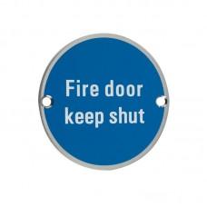 Zoo Hardware - Fire Door Keep Shut Sign 76mm Dia. SS - ZSS09SS