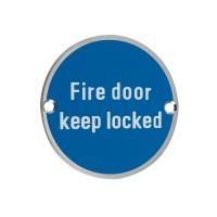 Fire Door Keep Locked Sign 76mm Dia. SS
